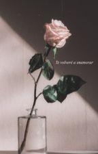 Te Volveré A Enamorar (En Edición) by ReinaLuceroHL