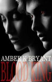 Blood King (FEATURED/COMPLETE) by amberkbryant
