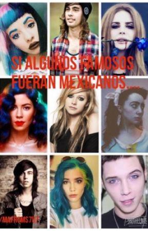 Si algunos famosos fueran mexicanos... by Mafroms7u7