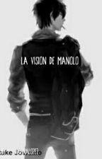 La vision de Manolo by DavinaLopez