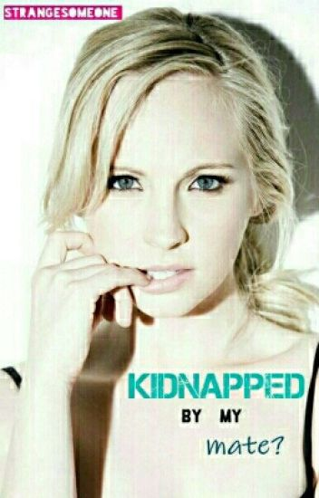 Kidnapped By My Mate?