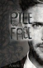 Pile ou Face (En Pause) by AlexiaGaia2
