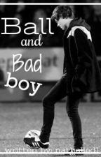 Ball and Bad Boy⚽h.s by Nathaliedd