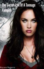 The Secret Life Of A Teenage Vampire by RayanaBagaeva