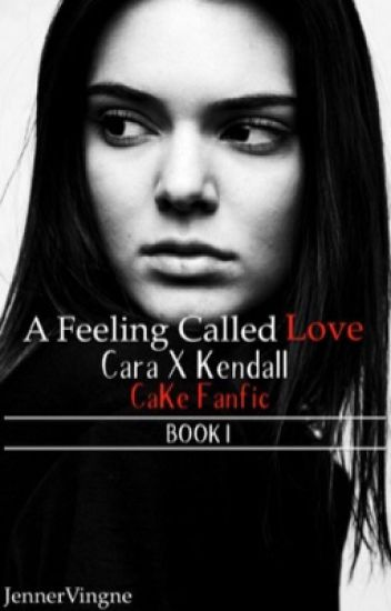 A Feeling called Love - BOOK I (CaKe Fanfic)