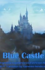 Blue Castle -- k.l. (PORTUGUESE VERSION) by heyitskitty_kat