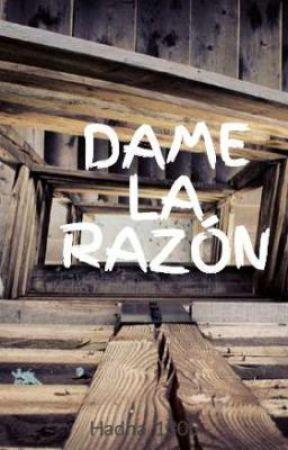DAME LA RAZÓN by Hadha1305