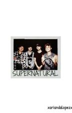 Supernatural || 5SOS by smile-dimples