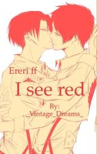 I see red (Riren ff) by _Vintage_Dreams_