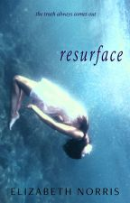 resurface by ElizabethNorris4