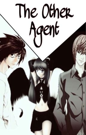The Other Agent (Death Note Fanfic) - Chapter 2 - Wattpad