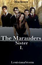 The Marauders - Sister? /HP FF/ ✖ by LouisianaStorm