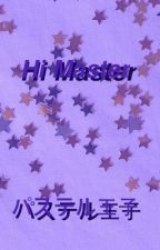 Hi Master. {discontinued} by ShadeDun