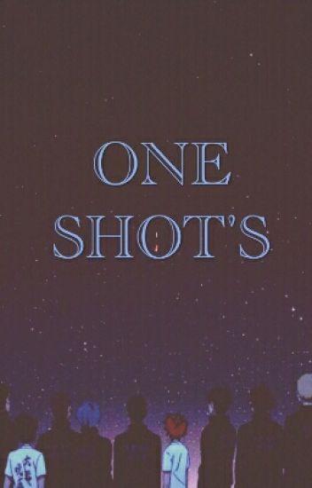 ONE SHOT'S♡