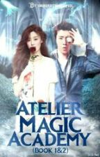 Atelier Magic Academy (Book 1 & 2) by imheartmonster