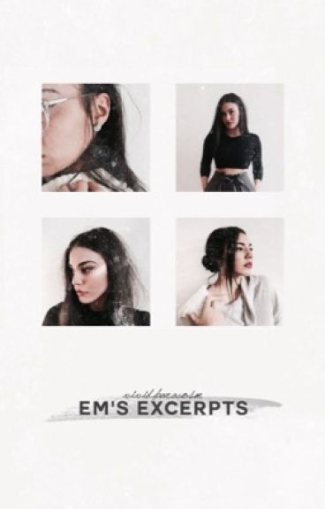 Em's Excerpts by vividparacosm