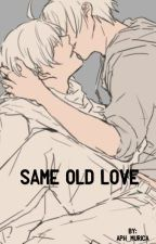 Same Old Love by aph_murica