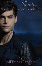 Shadows | Alec Lightwood by AllThingzFandom