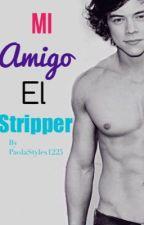 Mi amigo el Stripper ( Harry Styles y Nina dobrev ) by PaolaStyles1225