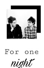 For one night|| Muke (End) by JulieJacksonblog