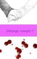Dlaczego wampir ? by chomik855
