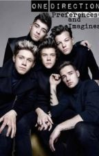 One Direction Imagines and Preferences by heygirlhey1204
