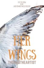 Her wings (Laurence, Garroth, Travis, Aaron, x reader) by ThomasTheArtist