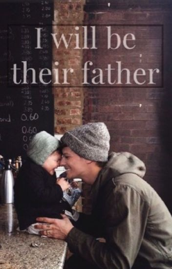 I will be their father |L.S|
