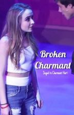 Broken Charmant (sequel to Charmant Hart) by rucasjoshayaotp