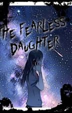The Fearless Daughter by heyalohawaii