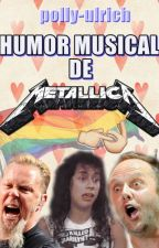 Humor Musical de METALLICA by polly-ulrich