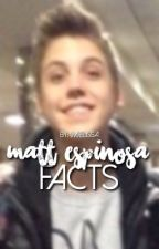 ✧ matt espinosa facts ✧ by c-champangemami