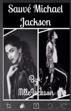 """ Sauvé Michael Jackson "" by MlleJackson"