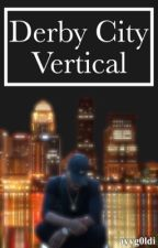 Derby City Vertical | Bryson Tiller (Completed) by ayyg0ldi