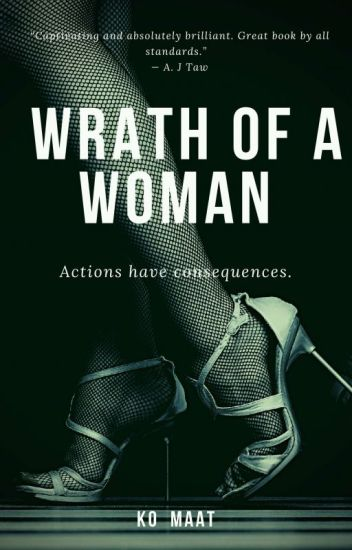 When Dawn Breaks...Wrath Of A Woman