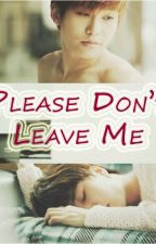 Please Don't Leave Me by KaryMwShim