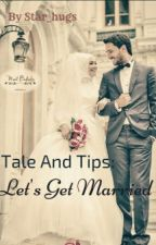 Tales & Tips: Let's Get Married by star_hugs