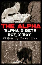 The Alpha ( Alpha X Beta, BoyxBoy ) GOING THROUGH EDITING by Kameo-Kuro