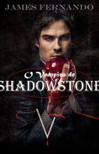 O Vampiro de Shadowstone by JamesFernando2
