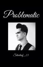 Problematic (Brallon) by Silverleaf_23