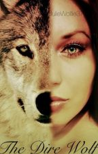 The Dire Wolf (A Teen Wolf Fanfiction) by JulieWolfie37