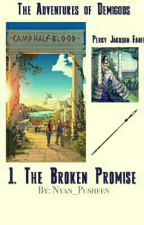 The Adventures Of Demigods- 1. The Broken Promise by fluffycereal