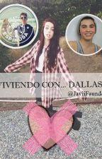 VIVIENDO CON... DALLAS? Cancelada:( by AlexaMcLaggen