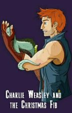 Charlie Weasley and the Christmas Fib by Malumsbabygirl