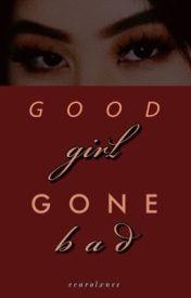 Good Girl Gone Bad  by CAR0LXNE