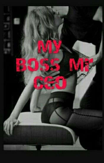 My Boss ,Mr Ceo