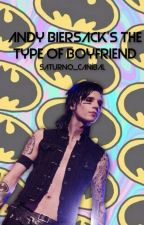 Andy Biersack's the type of boyfriend by Cookies_with_poison
