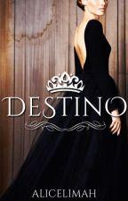 DESTINO (LIVRO 1) by Alicelimah