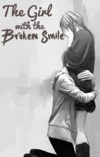 The Girl with the Broken Smile by L0ver4ever