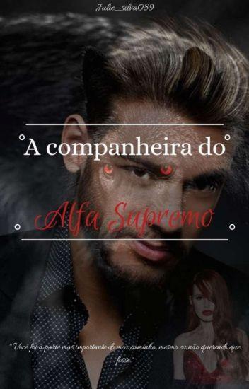 A Companheira Do Alfa Supremo - (Livro 1).